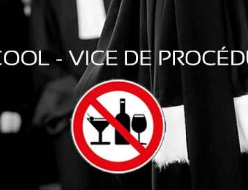 Alcool vices de procédure