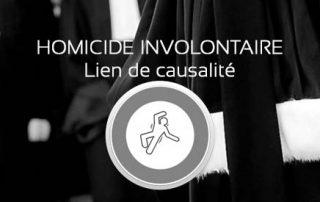 lien de causalité et homicide involontaire, meilleur avocat homicide involontaire