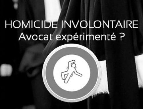 FICHES PRATIQUES : Homicide involontaire Avocat expérimenté ?