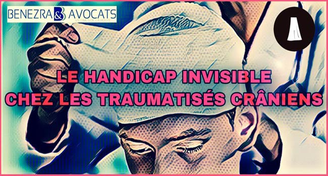 handicap invisible, avocat handicap invisible, indemnisation handicap invisible, évaluation handicap invisible, expertise handicap invisible, définition handicap invisible, indemnisation handicap invisible, indemniser handicap invisible, évaluer handicap invisible, traumatisme crânien handicap invisible, traumatisé crânien handicap invisible, avocat préjudice invisible, indemniser préjudice invisible